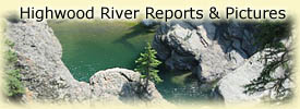 Click here for Highwood River reports and pictures